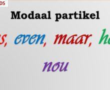 Modale partikels: Eens, even, maar, hoor, nou
